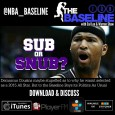 Special Edition of The Baseline with Cal Lee and Warren Shaw discussing the fall out from the All-Star reserve selections. […]